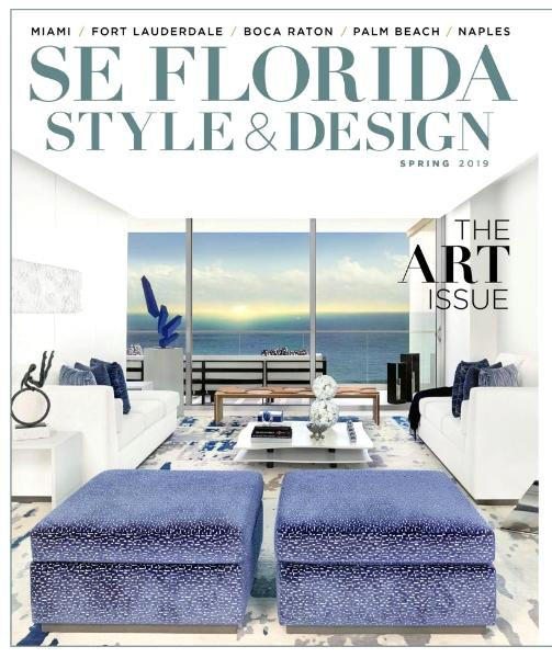 SE FLORIDA Style & Design Magazine Spring 2019